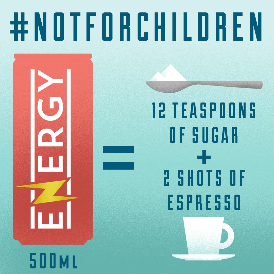 Energy drinks are #NotForChildren